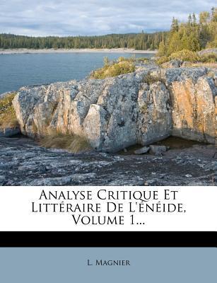 Analyse Critique Et Litt Raire de L' N Ide, Volume 1...