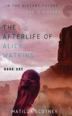 THE AFTERLIFE OF ALICE WATKINS