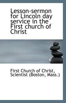 Lesson-Sermon for Lincoln Day Service in the First Church of Christ