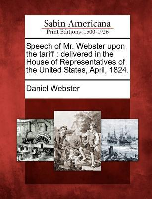 Speech of Mr. Webster Upon the Tariff