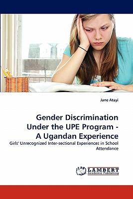 Gender Discrimination Under the UPE Program - A Ugandan Experience
