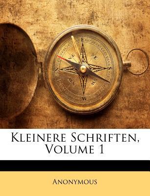 Kleinere Schriften, Volume 1