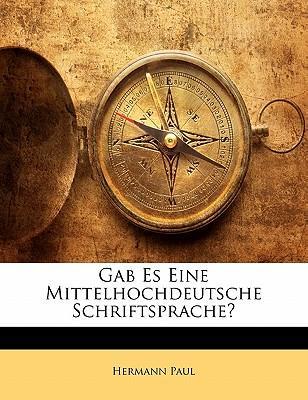 Gab Es Eine Mittelhochdeutsche Schriftsprache?