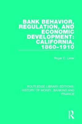 Bank Behavior, Regulation, and Economic Development