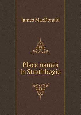 Place Names in Strathbogie