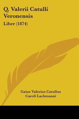 Q. Valerii Catulli V...