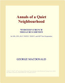 Annals of a Quiet Neighbourhood (Webster's French Thesaurus Edition)