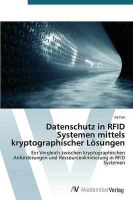 Datenschutz in RFID Systemen mittels kryptographischer Lösungen