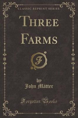 Three Farms (Classic Reprint)