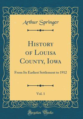 History of Louisa County, Iowa, Vol. 1