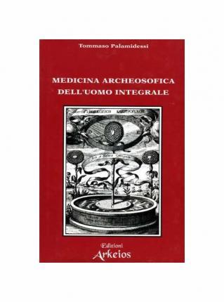 Archeosofia / Medicina archeosofica dell'Uomo integrale