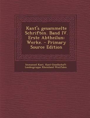 Kant's Gesammelte Schriften. Band IV. Erste Abtheilun