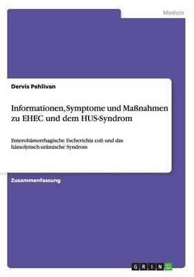 Informationen, Symptome und Maßnahmen zu EHEC und dem HUS-Syndrom