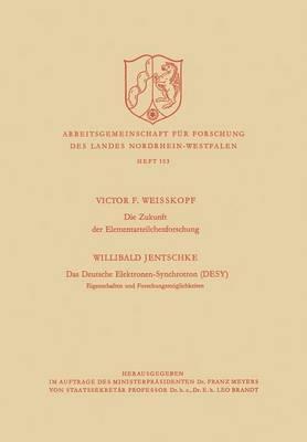 Die Zukunft Der Elementarteilchenforschung. Das Deutsche Elektronen-synchrotron Desy Eigenschaften Und Forschungsmöglichkeiten