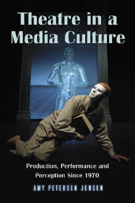 The Theatre in a Media Culture