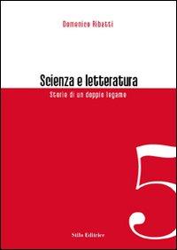 Scienza e letteratura. Storie di un doppio legame