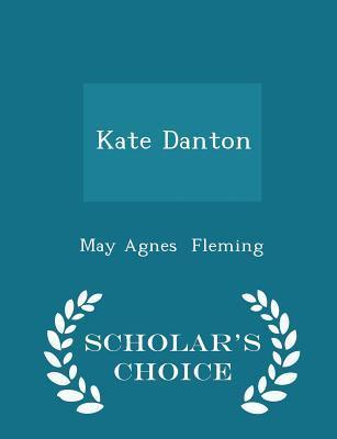 Kate Danton - Scholar's Choice Edition