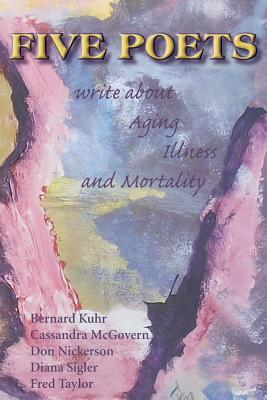 Five Poets Write About Aging, Illness, and Mortality
