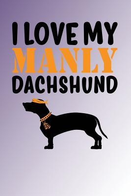 I Love My Manly Dach...