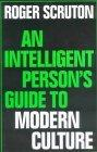 The Intelligent Person's Guide to Modern Culture