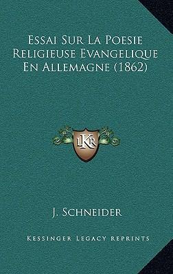 Essai Sur La Poesie Religieuse Evangelique En Allemagne (1862)