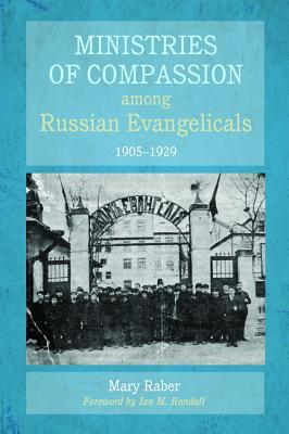 Ministries of Compassion Among Russian Evangelicals, 1905-1929