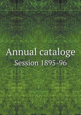 Annual Cataloge Session 1895-96