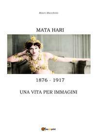 Mata Hari, una vita per immagini