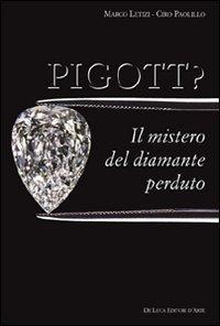 Pigott? Il mistero del diamante perduto. Ediz. illustrata