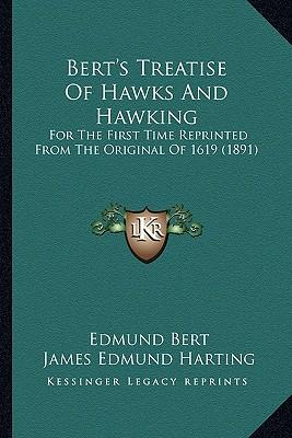 Bert's Treatise of Hawks and Hawking