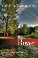Horse Power: A Kyle Shannon Mystery