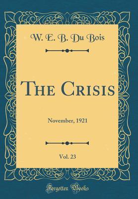 The Crisis, Vol. 23