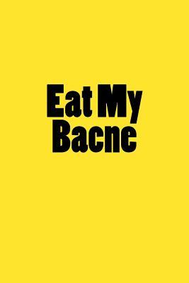 Eat My Bacne Journal