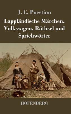 Lappländische Märchen, Volkssagen, Räthsel und Sprichwörter