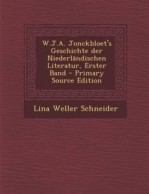W.J.A. Jonckbloet's Geschichte Der Niederlandischen Literatur, Erster Band