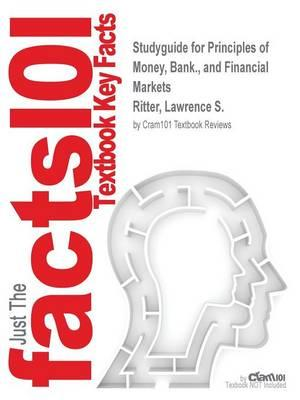 Studyguide for Principles of Money, Bank., and Financial Markets by Ritter, Lawrence S., ISBN 9780321339195