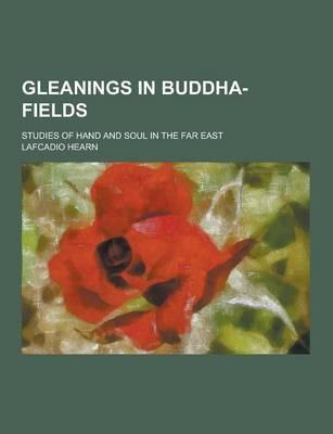 Gleanings in Buddha-...