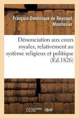 Denonciation aux Cours Royales, Relativement au Systeme Religieux et Politique