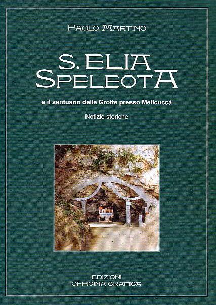 S. Elia Speleota e il santuario delle grotte presso Melicuccà