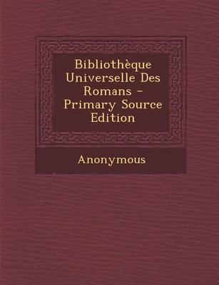Bibliotheque Universelle Des Romans - Primary Source Edition