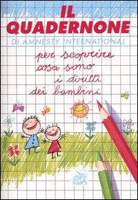 Il quadernone di Amnesty International per scoprire cosa sono i diritti dei bambini