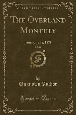 The Overland Monthly, Vol. 11