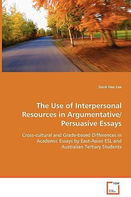 The Use of Interpersonal Resources in Argumentative/Persuasive Essays