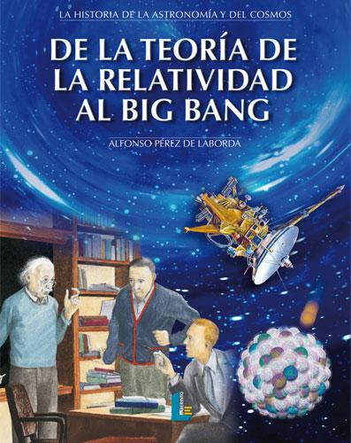 DE LA TEORIA DE LA RELATIVIDAD AL BIG BANG