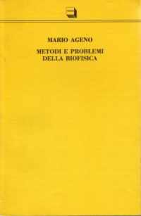 Metodi e problemi della biofisica