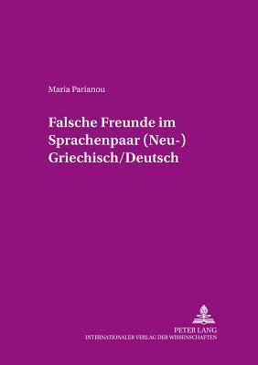 «Falsche Freunde» im Sprachenpaar (Neu-) Griechisch/Deutsch