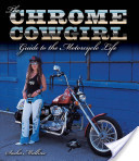 The Chrome Cowgirl Guide to the Motorcycle Life