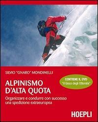 Alpinismo d'alta quota. Organizzare e condurre con successo una spedizione extraeuropea. Con DVD