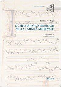 La tratatistica musicale nella latinità medievale