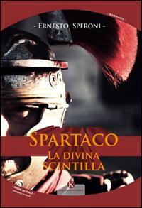 Spartaco. La divina scintilla